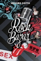 Rock Bazar: 575 storie rock by Massimo Cotto