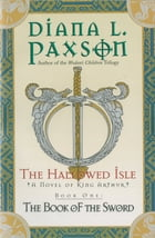 The Hallowed Isle Book One: The Book of the Sword by Diana L. Paxson