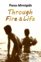 Through Fire and Life by Panos  Mirmigidis