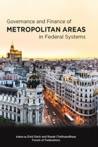 Governance and Finance of Metropolitan Areas in Federal Systems by Enid Slack, Rupak Chattopadhyay