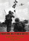 Provide by Parachute: Airdrop In Vietnam, 1954-1972 f545a7f7-9fe8-4286-875d-6a9499f07c29