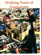 Walking Tours of Guanajuato by William J. Conaway