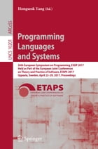 Programming Languages and Systems: 26th European Symposium on Programming, ESOP 2017, Held as Part of the European Joint Conferences on by Hongseok Yang