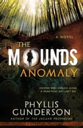 The Mounds Anomaly cb27392d-2dc2-4540-befa-f8718738639c
