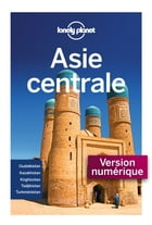 Asie Centrale 4ed by Lonely Planet