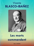 Les morts commandent: Editions MARQUES by Vicente BLASCO-IBAÑEZ