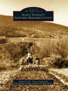 Randy Trabold's Northern Berkshire County by Dr. Tony Edited by Gengarelly