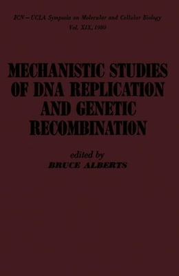 Book mechanistic studies of DNA replication and genetic recombination by Alberts, Bruce