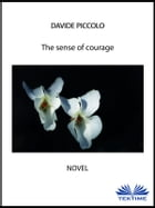 The sense of courage by Davide Piccolo