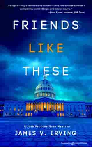 Friends Like These by James V. Irving