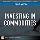 Investing in Commodities by Tom Lydon