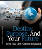 Destiny, Purpose, And Your Future by Anonymous