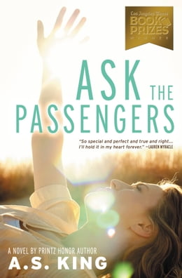 Book Ask the Passengers by A.S. King