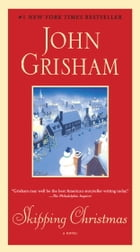 Skipping Christmas: A Novel by John Grisham