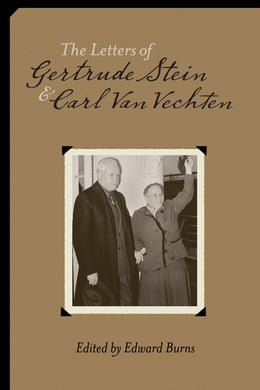 Book The Letters of Gertrude Stein and Carl Van Vechten, 1913-1946: Two Volumes by Edward Burns