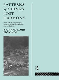 Patterns of China's Lost Harmony: A Survey of the Country's Environmental Degradation and Protection