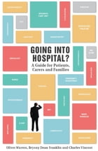 Going into hospital?: A guide for patients, carers and families