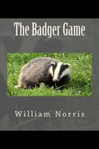 The Badger Game by William Norris