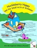 Huckleberry Happy and the Small Acts of Kindness 3af7c6c0-9255-4d9b-9ccc-787695a172cf