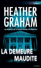 La demeure maudite: T2 - Krewe of Hunters by Heather Graham