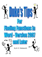 Duke's Tips For Finding Functions in Word: Version 2007 And Later by M. D. Wadsworth