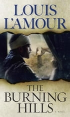 The Burning Hills: A Novel by Louis L'Amour