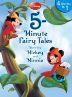 Disney 5-Minute Fairy Tales Starring Mickey & Minnie: Starring Mickey & Minnie by Disney Book Group