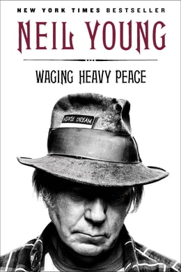 Book Waging Heavy Peace: A Hippie Dream by Neil Young