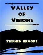 Valley of Visions by Stephen Brooke