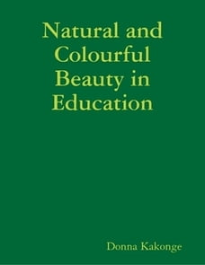 Natural and Colourful Beauty in Education