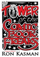 The Tower of the Comic Book Freaks Vol.1 by Ron Kasman