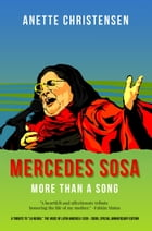 Mercedes Sosa - More than a Song by Anette Christensen