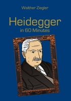 Heidegger in 60 Minutes: Great Thinkers in 60 Minutes by Walther Ziegler