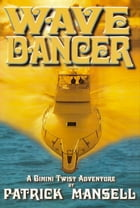Wave Dancer: A Bimini Twist Adventure by Patrick Mansell