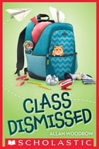 Class Dismissed Cover Image