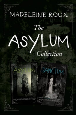 Book The Asylum Two-Book Collection: Asylum, Sanctum by Madeleine Roux