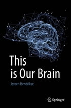This is Our Brain by Jeroen Hendrikse