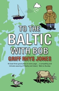 To the Baltic with Bob: An Epic Misadventure