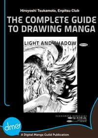 The Complete Guide to Drawing Manga : Light and Shadow