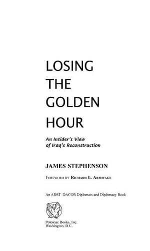 Losing the Golden Hour: An Insider's View of Iraq's Reconstruction