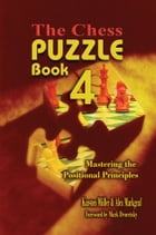 The Chess Puzzle Book 4: Mastering the Positional Principles by Karsten Mueller