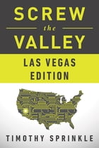 Screw the Valley: Las Vegas Edition by Timothy Sprinkle