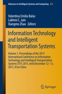 Information Technology and Intelligent Transportation Systems: Volume 1, Proceedings of the 2015…