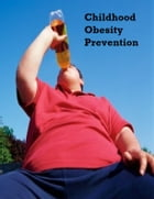 Childhood Obesity Prevention by V.T.