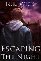 Escaping the Night by N.R. Wick