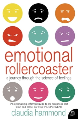 Book Emotional Rollercoaster: A Journey Through the Science of Feelings by Claudia Hammond