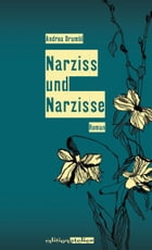 Narziss und Narzisse by Andrea Drumbl