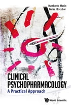 Clinical Psychopharmacology: A Practical Approach by Humberto Marin