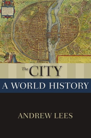 The City A World History