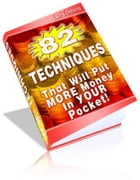 82 TECHNIQUES THAT WILL PUT MONEY INTO YOUR POCKET by Jon Sommers